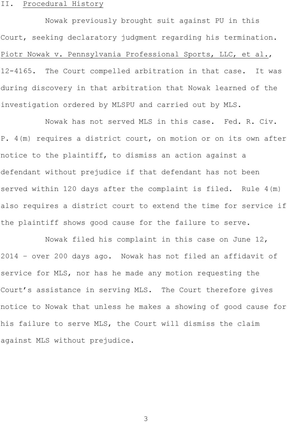 Nowak has not served MLS in this case. Fed. R. Civ. P.