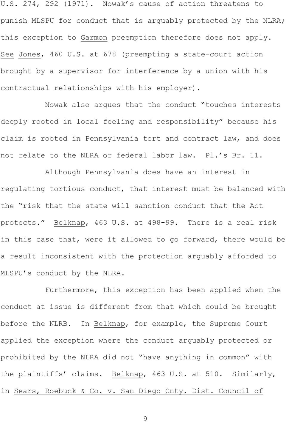 Nowak also argues that the conduct touches interests deeply rooted in local feeling and responsibility because his claim is rooted in Pennsylvania tort and contract law, and does not relate to the
