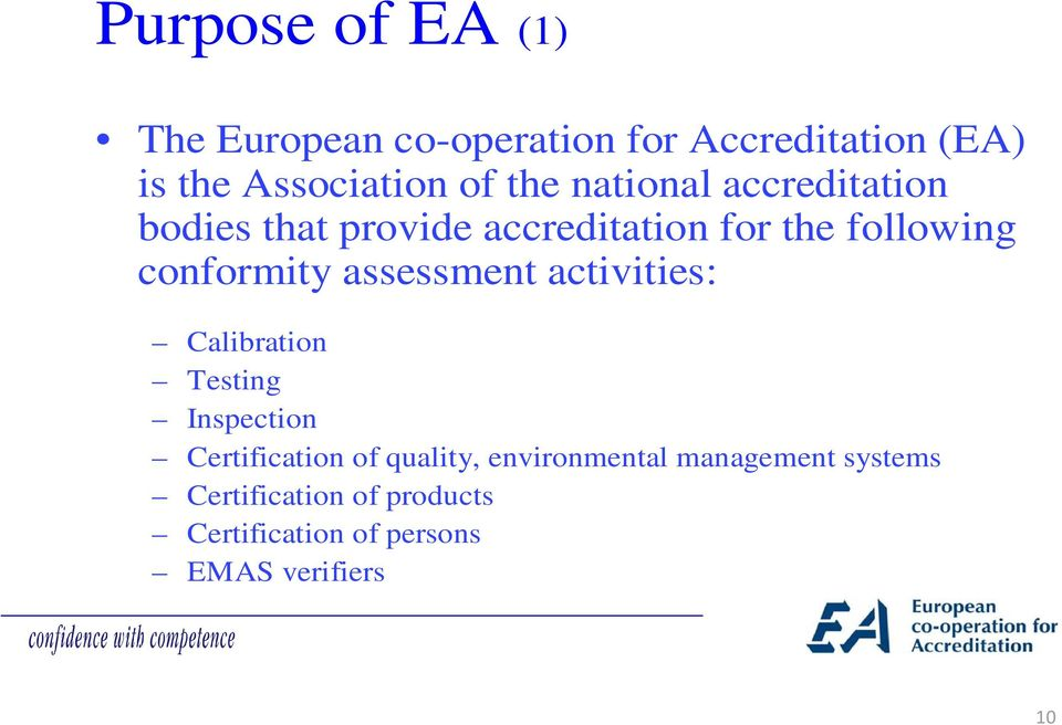 assessment activities: Calibration Testing Inspection Certification of quality,
