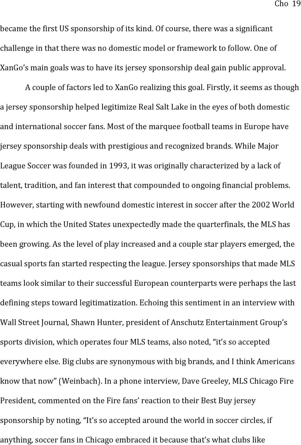 Firstly, it seems as though a jersey sponsorship helped legitimize Real Salt Lake in the eyes of both domestic and international soccer fans.