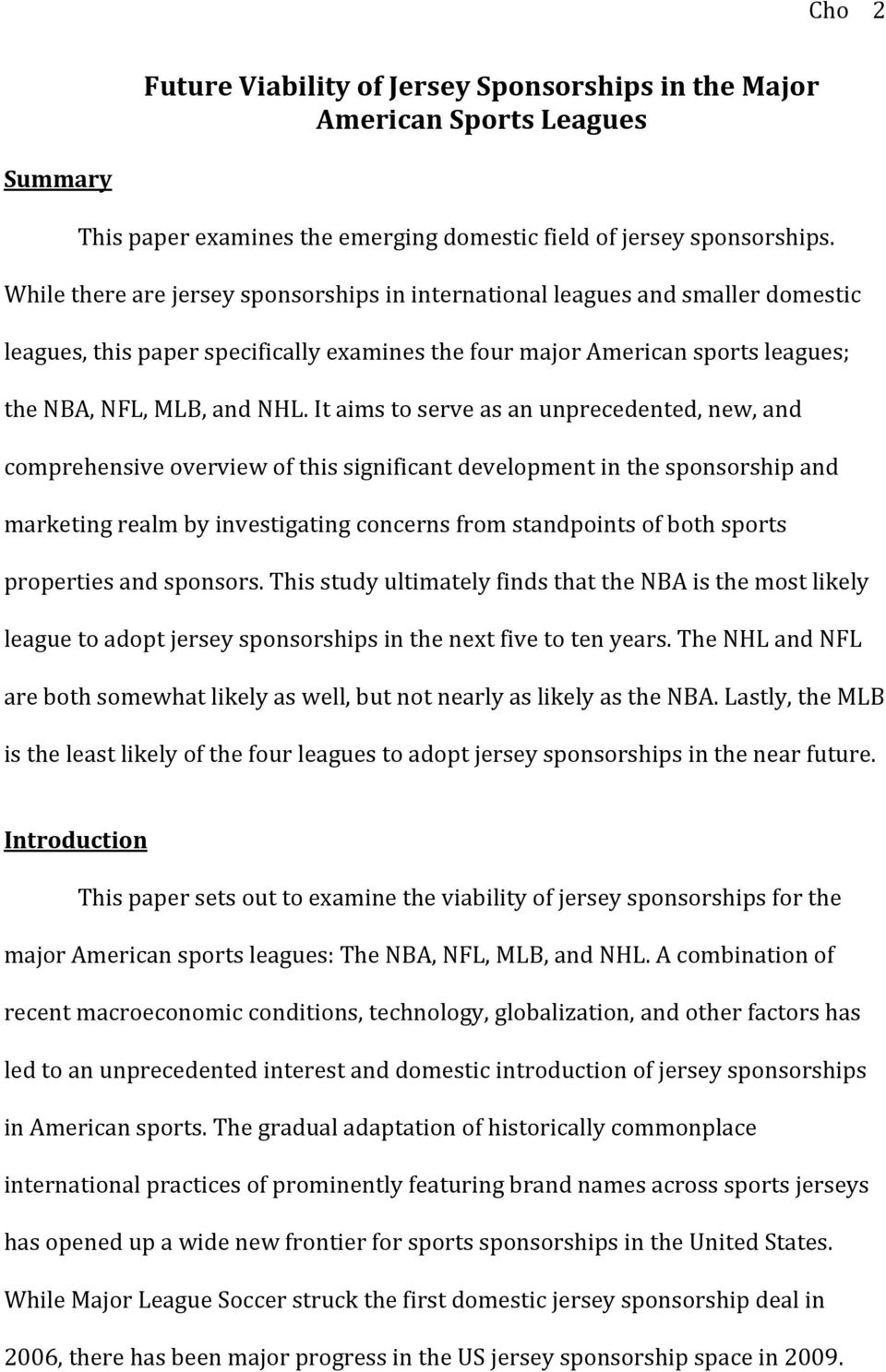 It aims to serve as an unprecedented, new, and comprehensive overview of this significant development in the sponsorship and marketing realm by investigating concerns from standpoints of both sports