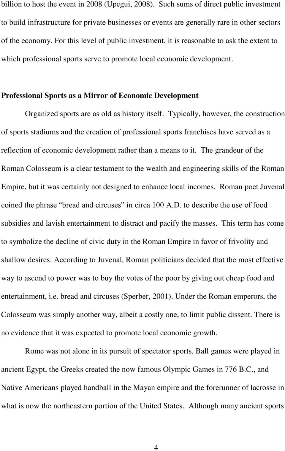 Professional Sports as a Mirror of Economic Development Organized sports are as old as history itself.