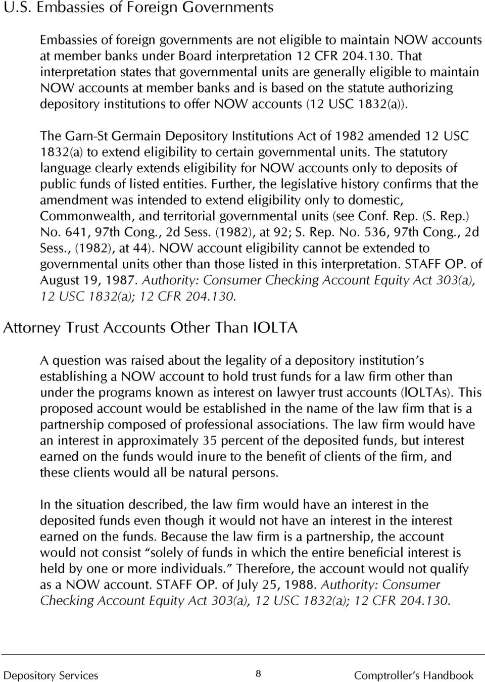 accounts (12 USC 1832(a)). The Garn-St Germain Depository Institutions Act of 1982 amended 12 USC 1832(a) to extend eligibility to certain governmental units.