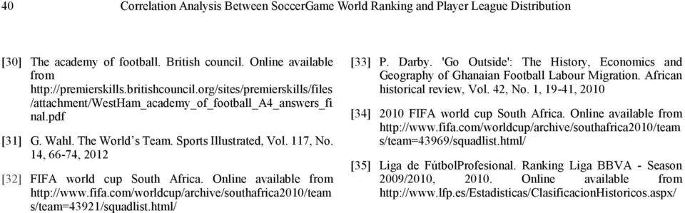 Online available from http://www.fifa.com/worldcup/archive/southafrica00/team s/team=9/squadlist.html/ [] P. Darby.