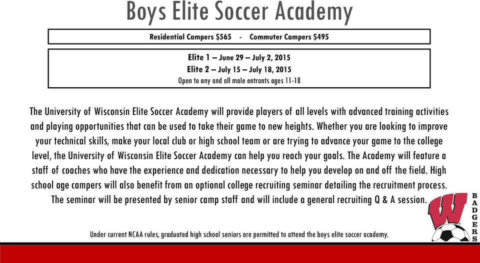 Whether you are looking to improve your technical skills, make your local club or high school team or are trying to advance your game to the college level, the University of Wisconsin Elite Soccer