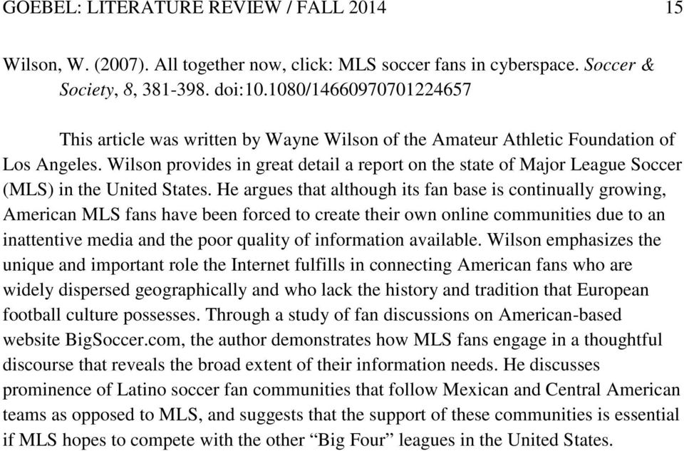 Wilson provides in great detail a report on the state of Major League Soccer (MLS) in the United States.