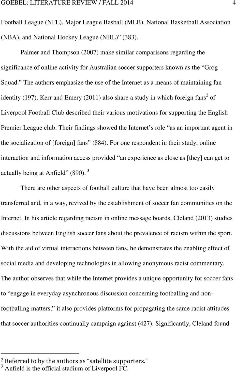 The authors emphasize the use of the Internet as a means of maintaining fan identity (197).