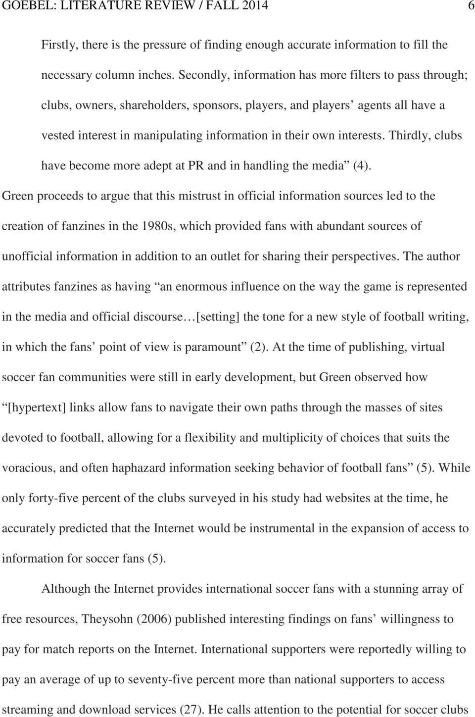 interests. Thirdly, clubs have become more adept at PR and in handling the media (4).