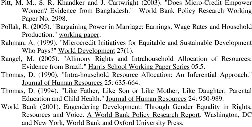 """ World Development 27(1). Rangel, M. (2005). ""Alimony Rights and Intrahousehold Allocation of Resources: Evidence from Brazil."" Harris School Working Paper Series 05.5. Thomas, D. (1990)."