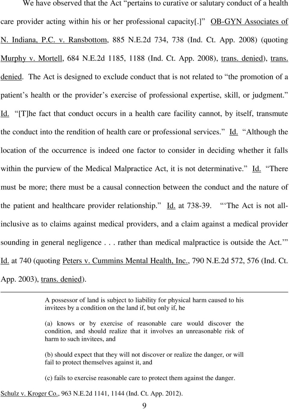 , trans. denied. The Act is designed to exclude conduct that is not related to the promotion of a patient s health or the provider s exercise of professional expertise, skill, or judgment. Id.
