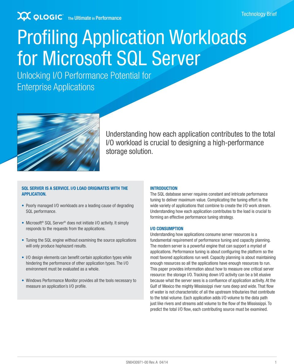 Poorly managed I/O workloads are a leading cause of degrading SQL performance. Microsoft SQL Server does not initiate I/O activity. It simply responds to the requests from the applications.