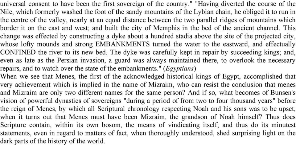 between the two parallel ridges of mountains which border it on the east and west; and built the city of Memphis in the bed of the ancient channel.