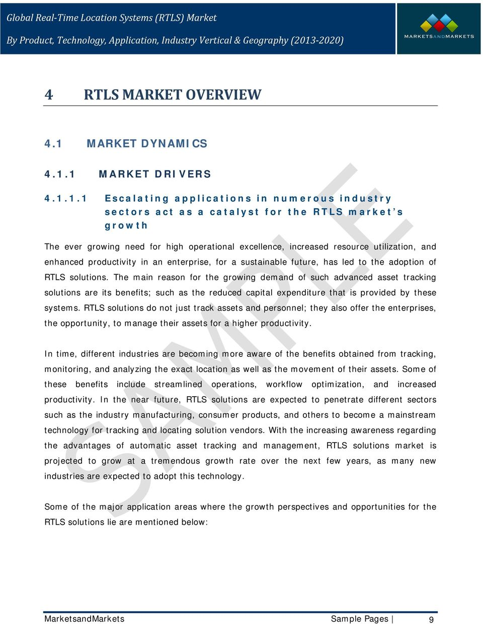 1 MARKET DRIVERS 4.1.1.1 Escalating applications in numerous industry sectors act as a catalyst for the RTLS market s growth The ever growing need for high operational excellence, increased resource