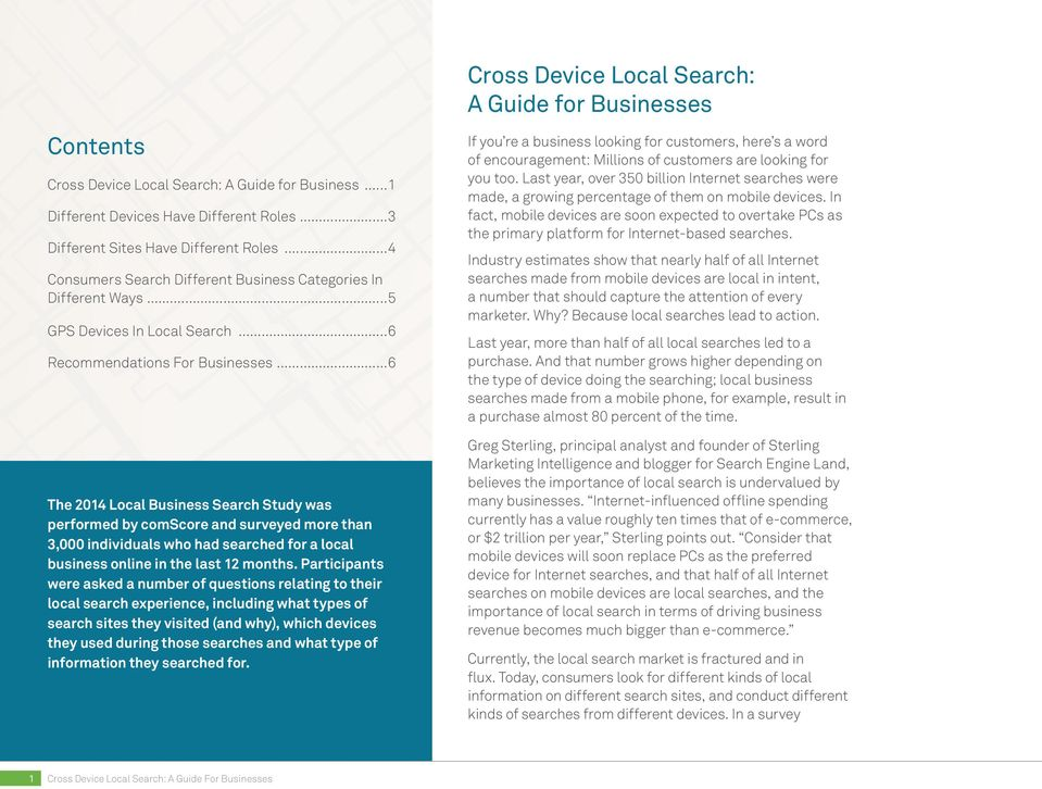 ..6 The 2014 Local Business Search Study was performed by comscore and surveyed more than 3,000 individuals who had searched for a local business online in the last 12 months.
