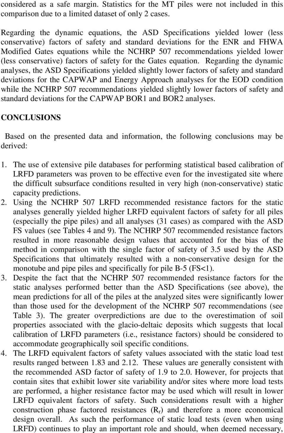 recommendations yielded lower (less conservative) factors of safety for the Gates equation.