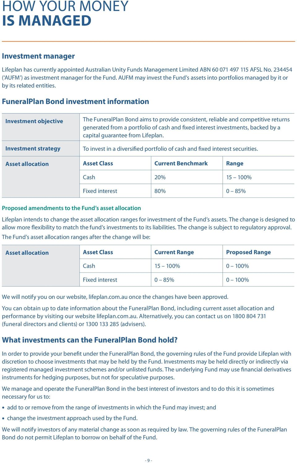 FuneralPlan Bond investment information Investment objective Investment strategy The FuneralPlan Bond aims to provide consistent, reliable and competitive returns generated from a portfolio of cash