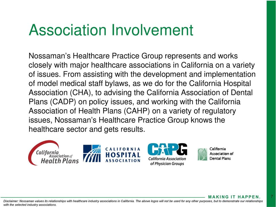 (CADP) on policy issues, and working with the California Association of Health Plans (CAHP) on a variety of regulatory issues, Nossaman s Healthcare Practice Group knows the healthcare sector and