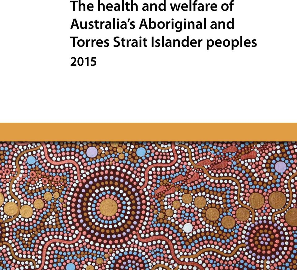 aboriginal and torres strait islander peoples Working together to achieve health and life expectation equality for australia's aboriginal and torres strait islander peoples.
