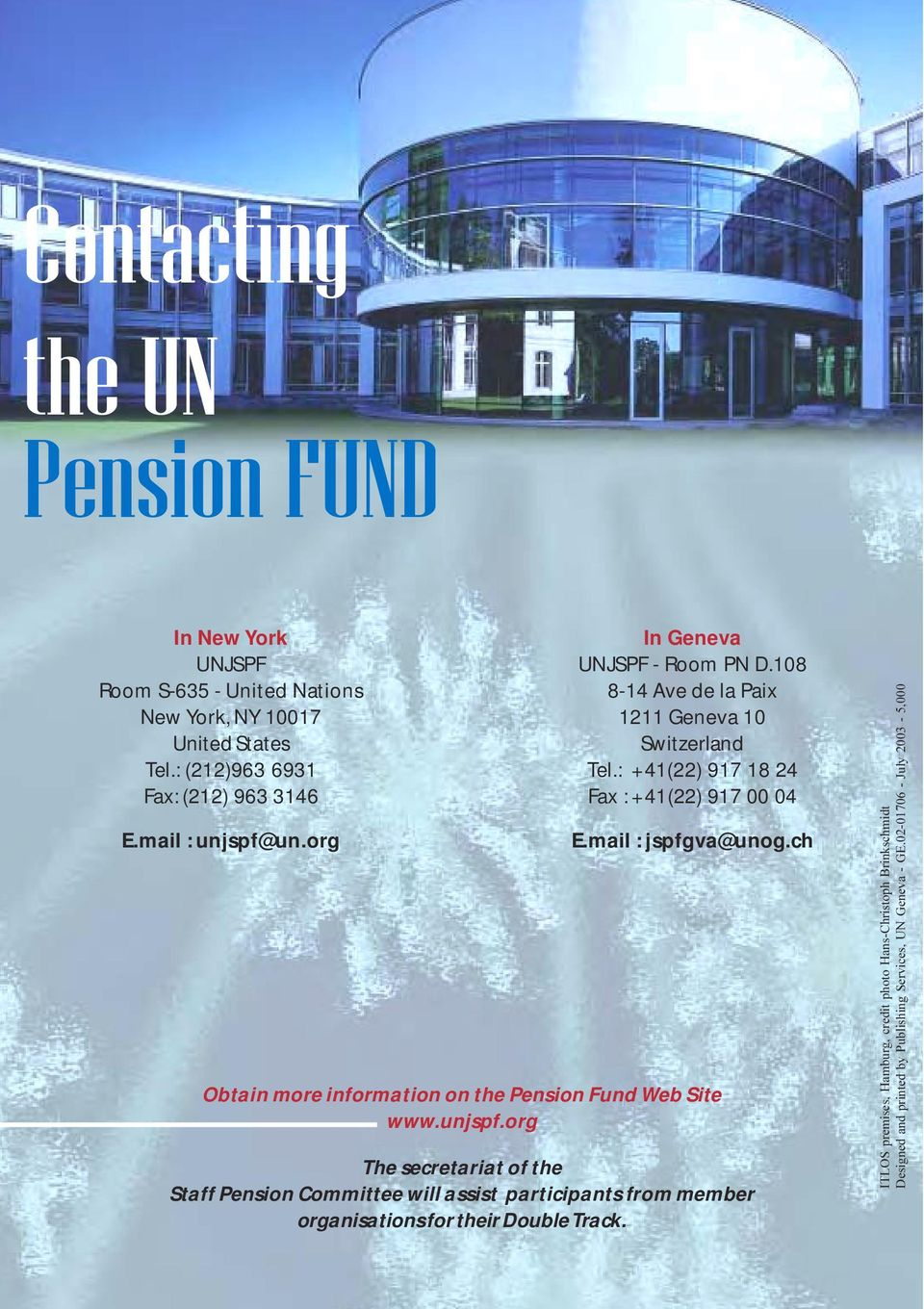mail : jspfgva@unog.ch Obtain more information on the Pension Fund Web Site www.unjspf.