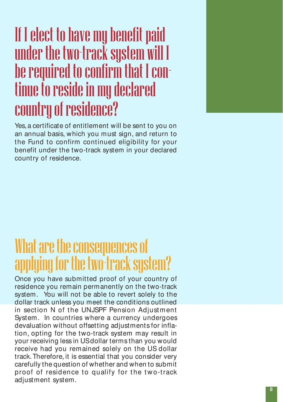 your declared country of residence. What are the consequences of applying for the two-track system?