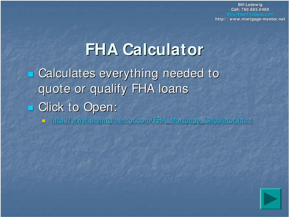 everything needed to quote or qualify FHA