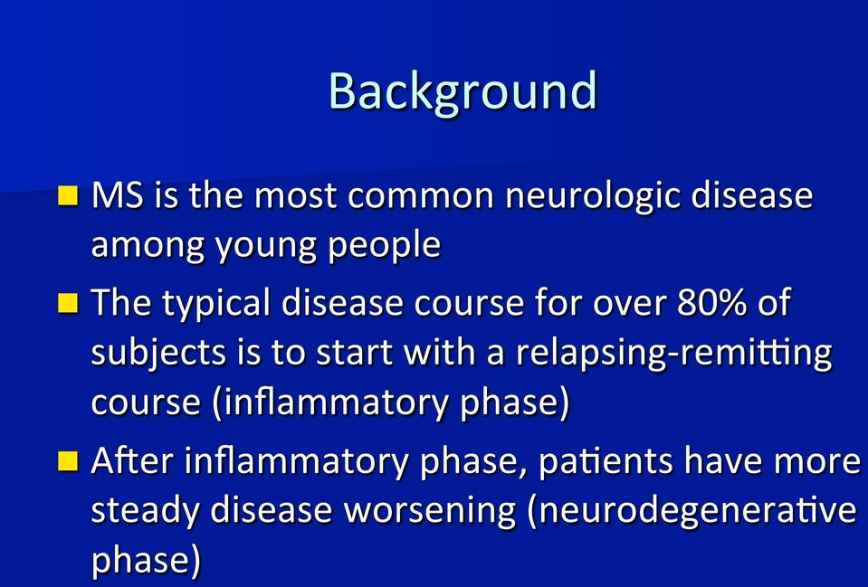 start with a relapsing- remi^ng course (inflammatory phase) n A_er