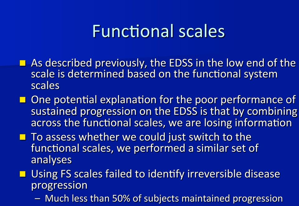 func>onal scales, we are losing informa>on n To assess whether we could just switch to the func>onal scales, we performed a