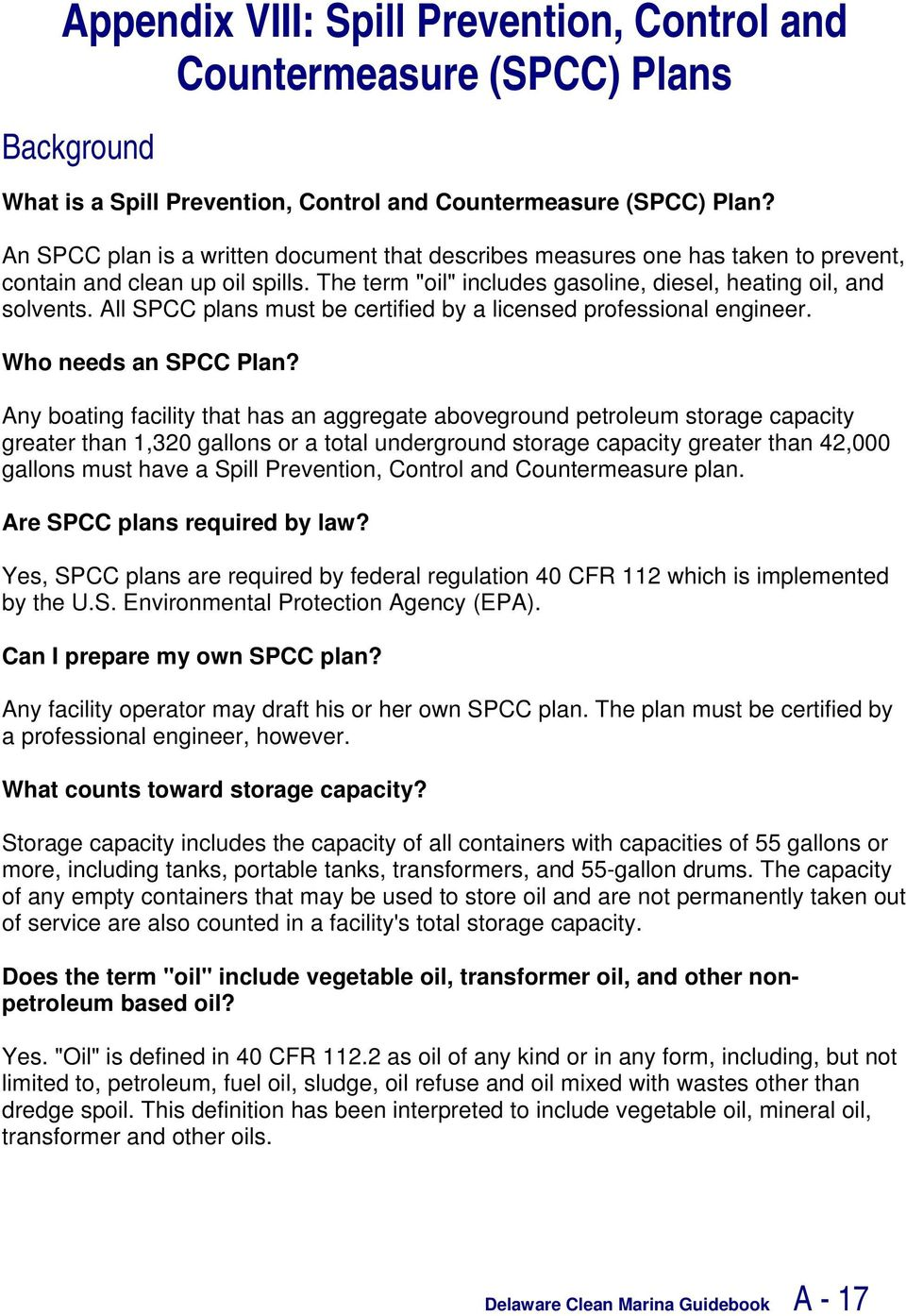 All SPCC plans must be certified by a licensed professional engineer. Who needs an SPCC Plan?