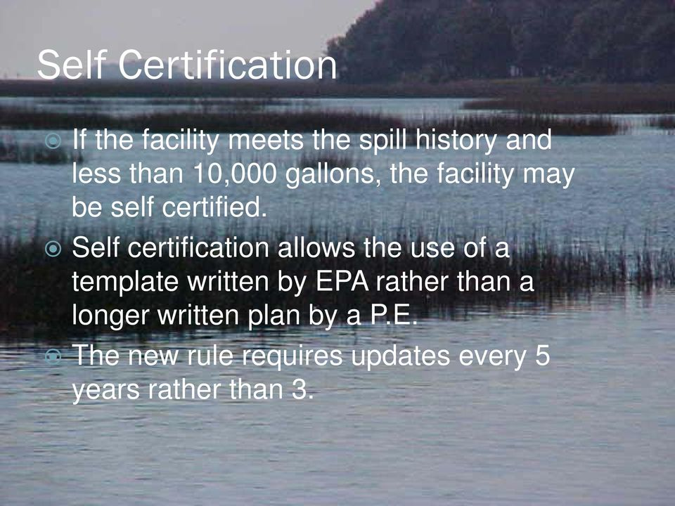 Self certification allows the use of a template written by EPA rather