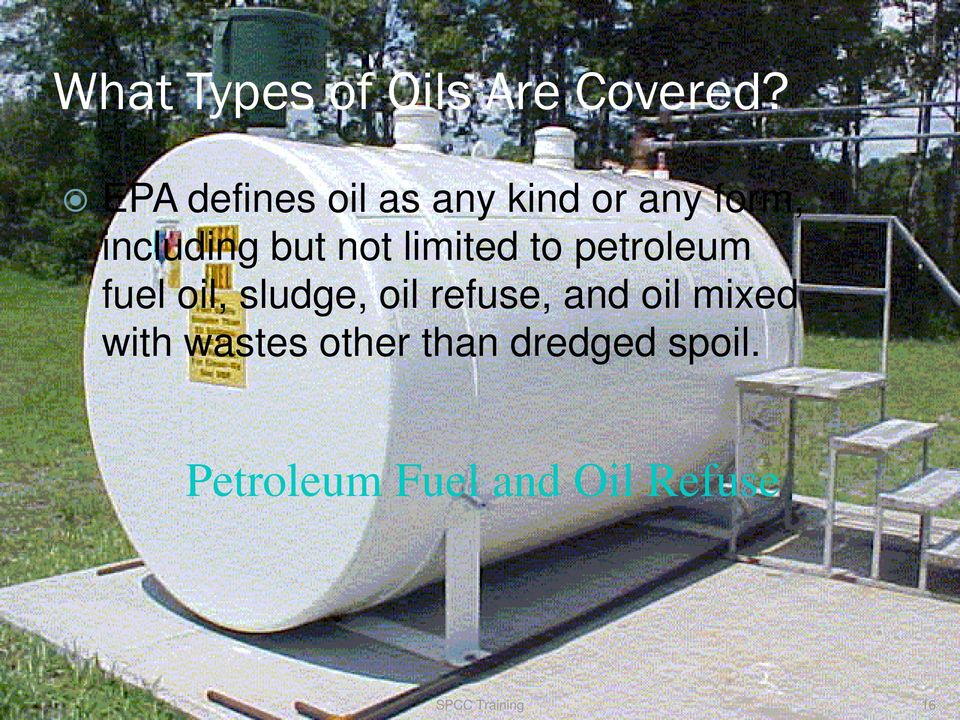 limited to petroleum fuel oil, sludge, oil refuse, and oil