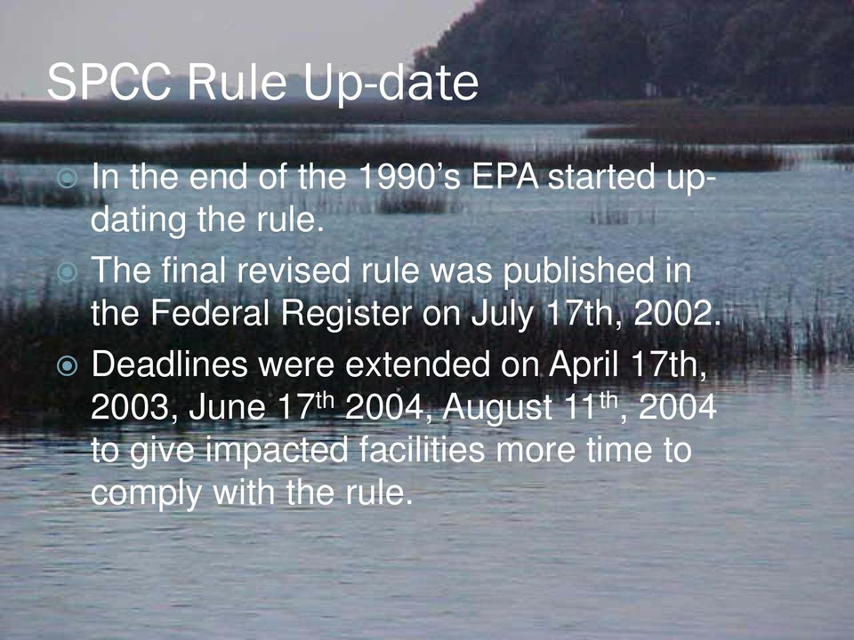 2002. Deadlines were extended on April 17th, 2003, June 17 th 2004, August