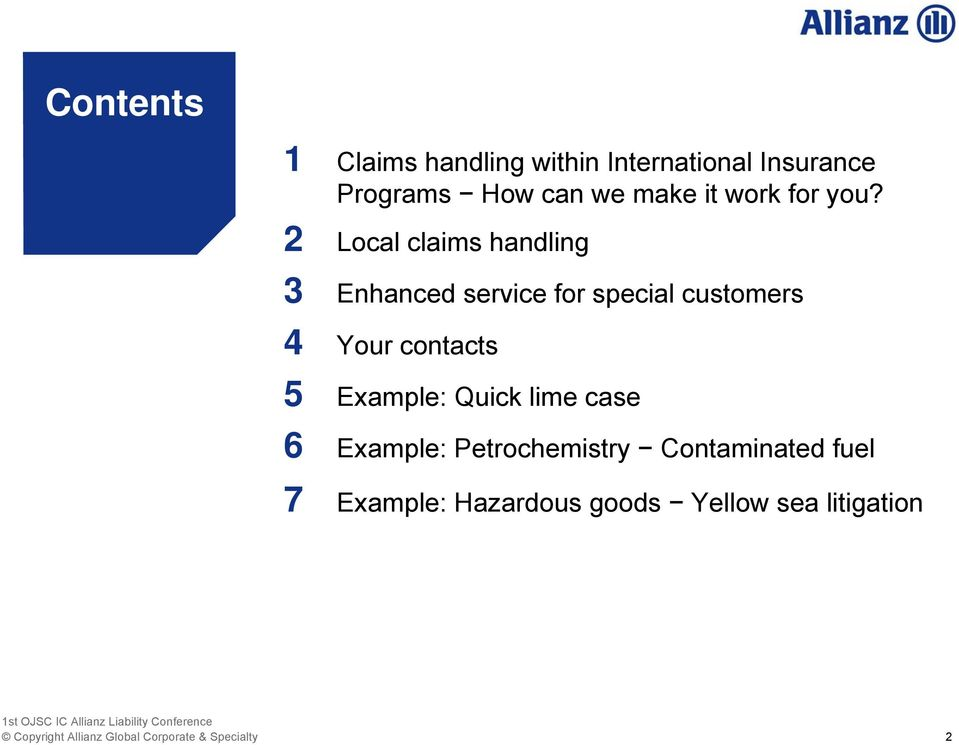 Local claims handling Enhanced service for special customers Your contacts Example: