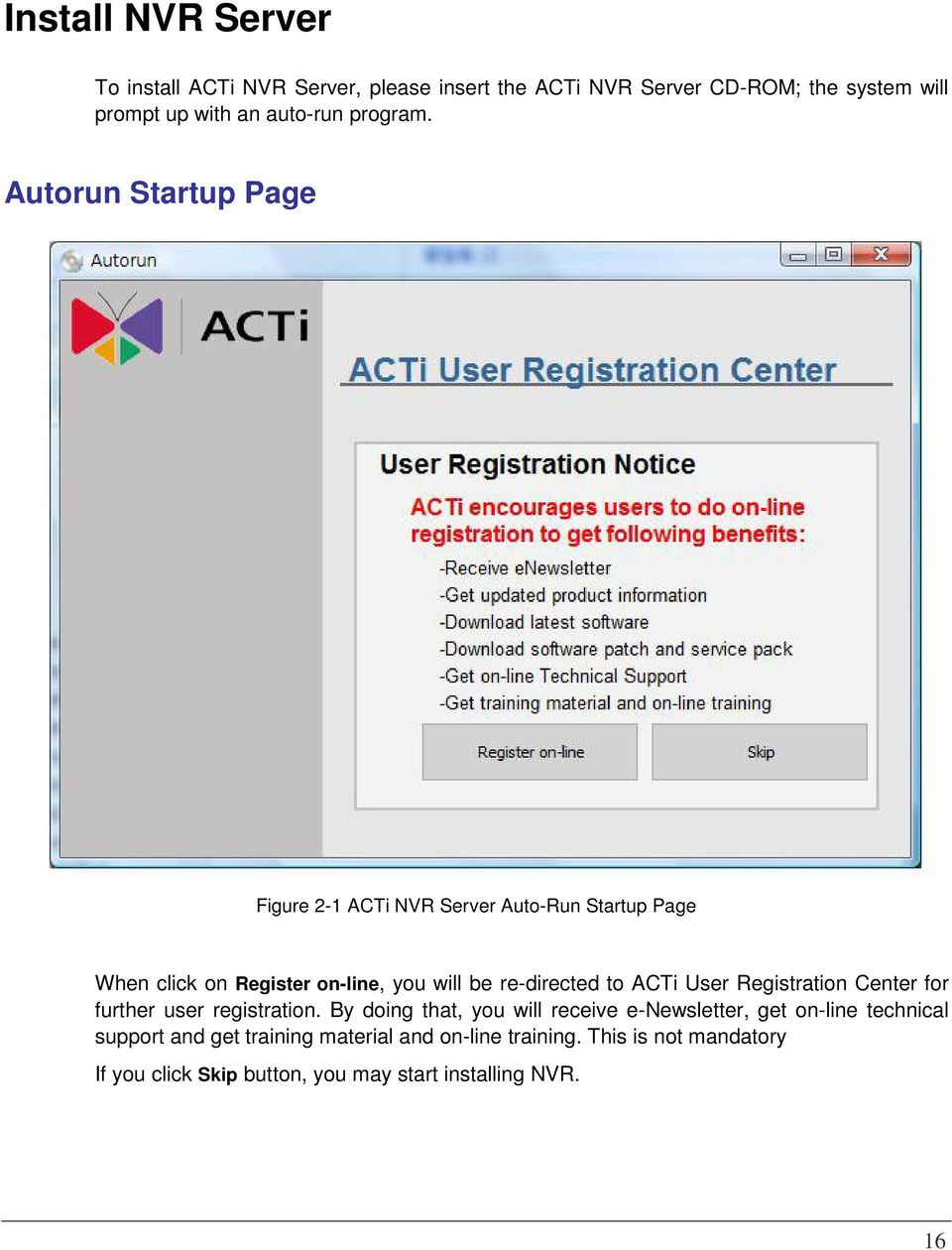 Autorun Startup Page Figure 2-1 ACTi NVR Server Auto-Run Startup Page When click on Register on-line, you will be re-directed to ACTi