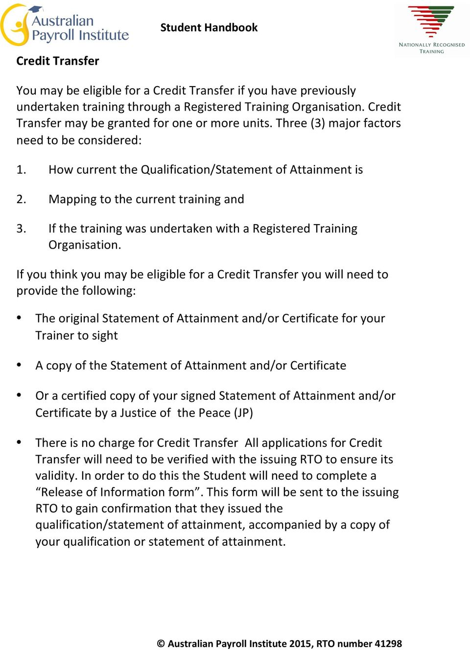 If the training was undertaken with a Registered Training Organisation.
