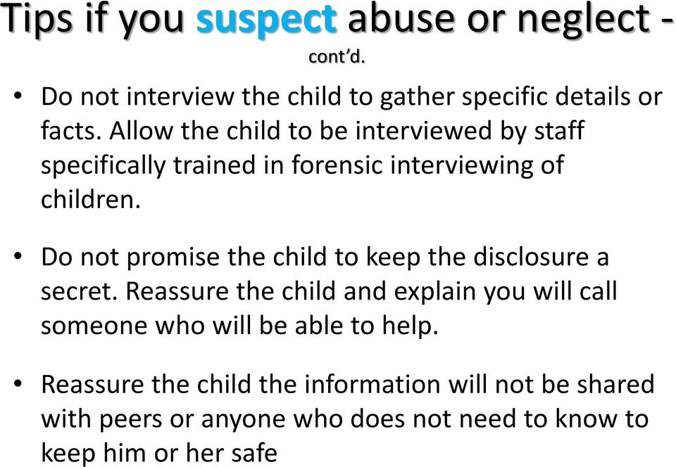Do not promise the child to keep the disclosure a secret.
