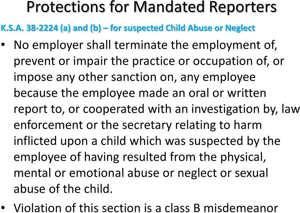 of, or impose any other sanction on, any employee because the employee made an oral or written report to, or cooperated with an investigation by, law