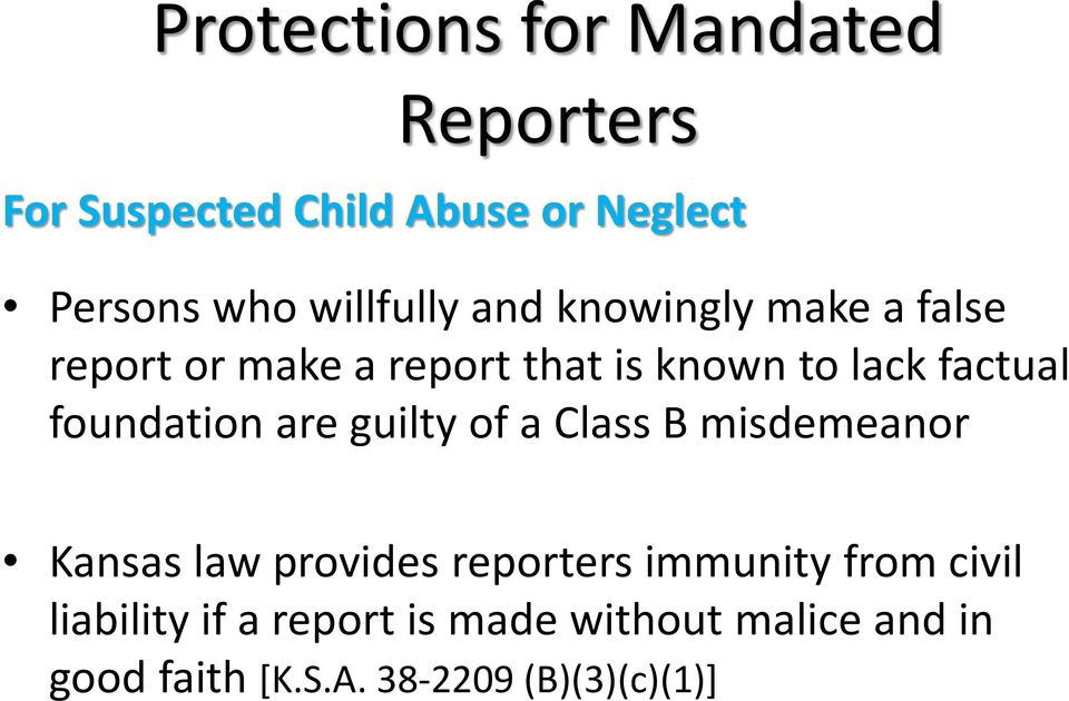 foundation are guilty of a Class B misdemeanor Kansas law provides reporters immunity from