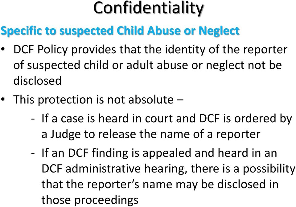 in court and DCF is ordered by a Judge to release the name of a reporter - If an DCF finding is appealed and heard