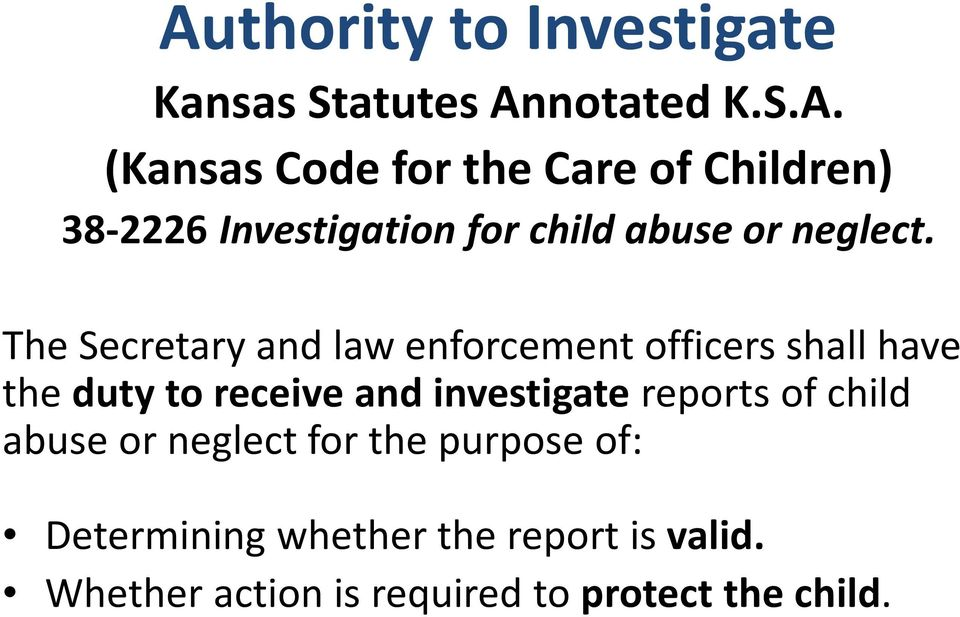 reports of child abuse or neglect for the purpose of: Determining whether the report is valid.