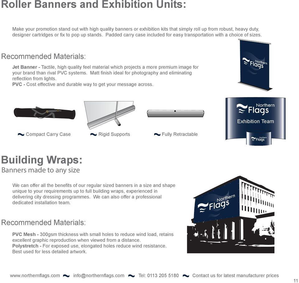 Jet Banner - Tactile, high quality feel material which projects a more premium image for your brand than rival PVC systems. Matt finish ideal for photography and eliminating reflection from lights.