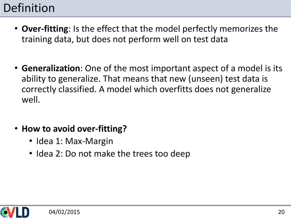 generalize. That means that new (unseen) test data is correctly classified.