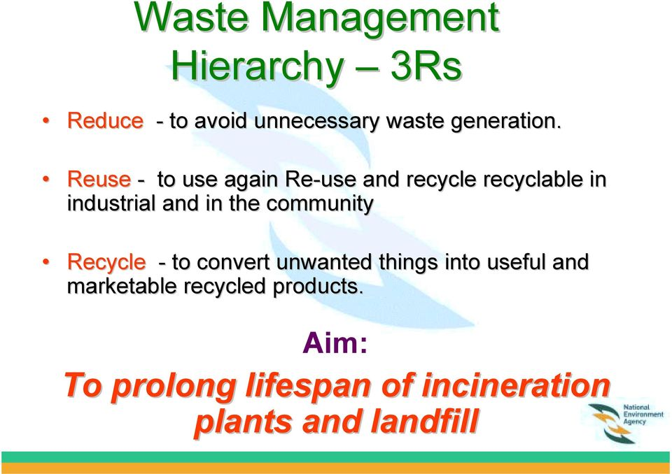 Reuse - to use again Re-use and recycle recyclable in industrial and in the