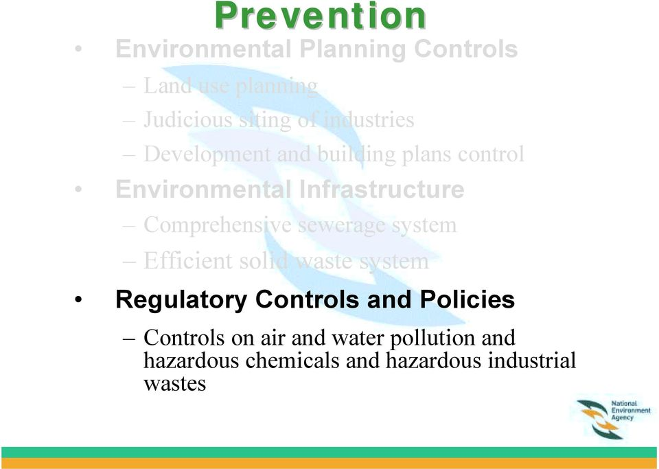 Comprehensive sewerage system Efficient solid waste system Regulatory Controls and