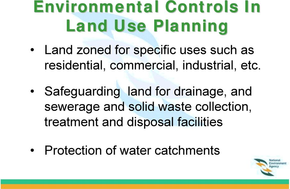Safeguarding land for drainage, and sewerage and solid waste