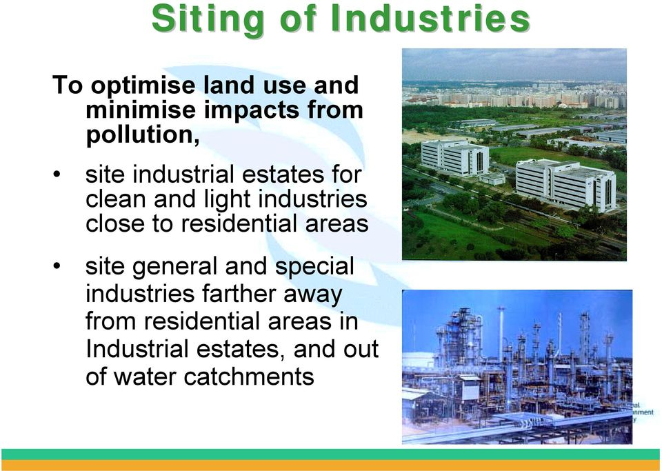 close to residential areas site general and special industries farther