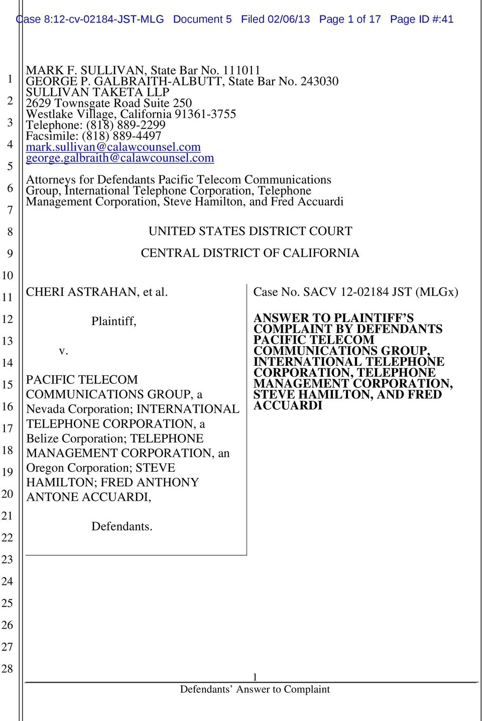 com Attorneys for Defendants Pacific Telecom Communications Group, International Telephone Corporation, Telephone Management Corporation, Steve Hamilton, and Fred Accuardi CHERI ASTRAHAN, et al. v.
