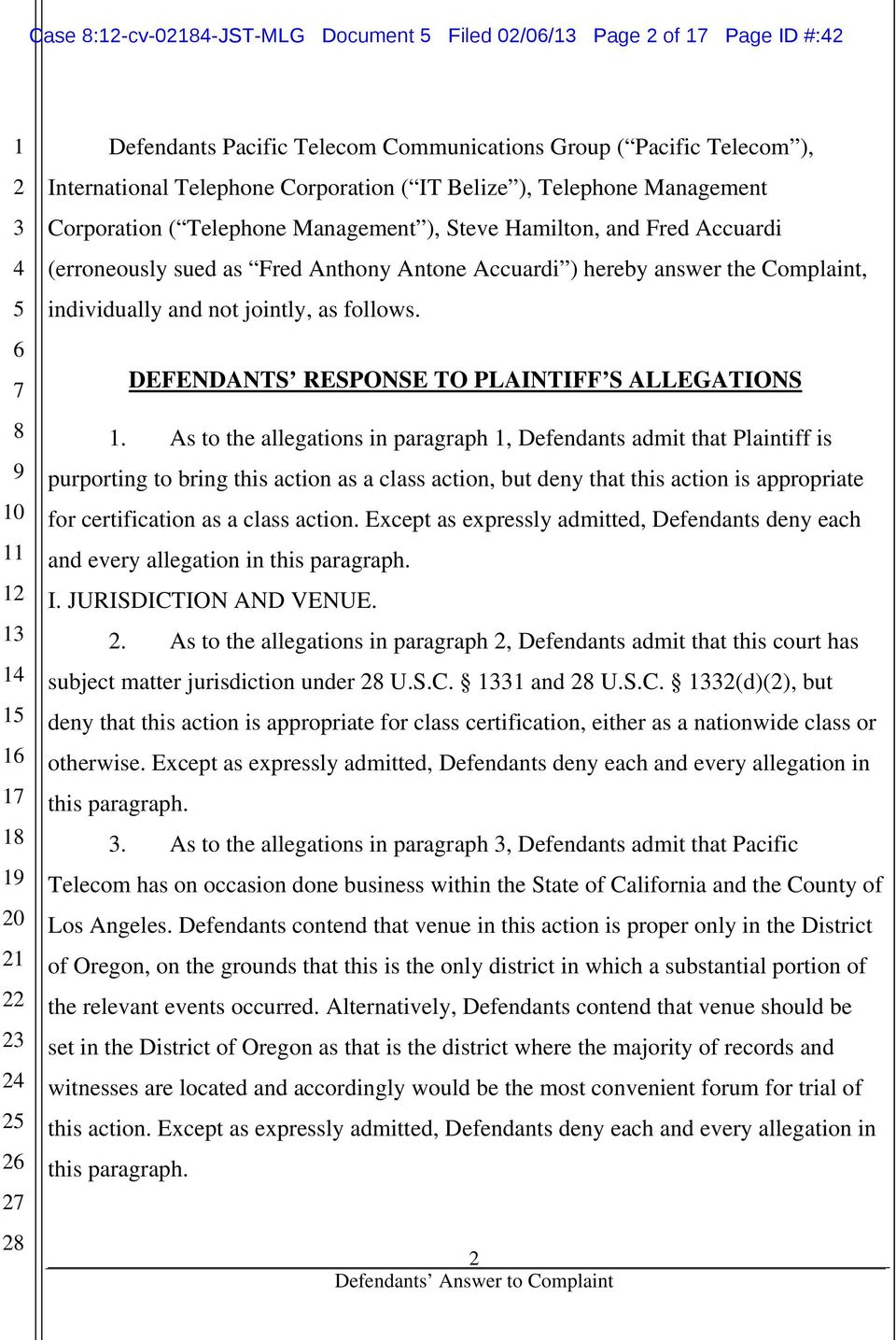 follows. DEFENDANTS RESPONSE TO PLAINTIFF S ALLEGATIONS.