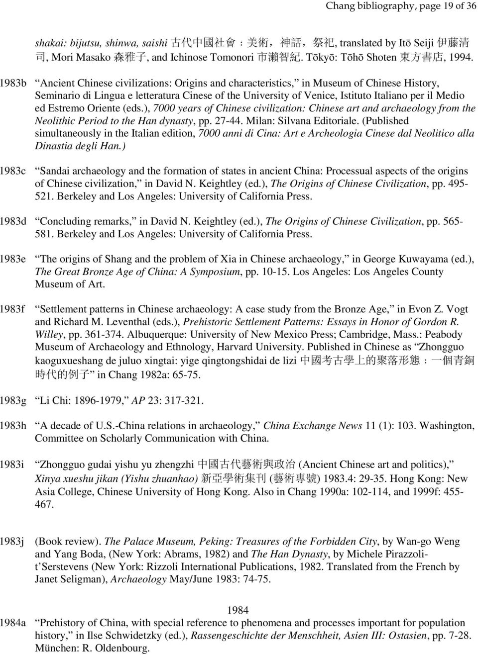 Estremo Oriente (eds.), 7000 years of Chinese civilization: Chinese art and archaeology from the Neolithic Period to the Han dynasty, pp. 27-44. Milan: Silvana Editoriale.