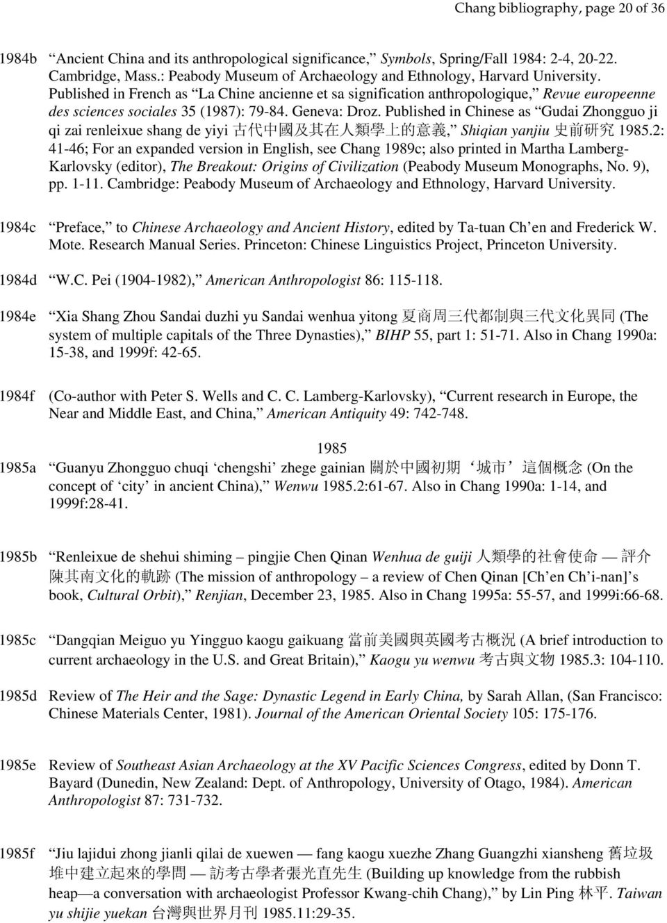 Published in French as La Chine ancienne et sa signification anthropologique, Revue europeenne des sciences sociales 35 (1987): 79-84. Geneva: Droz.
