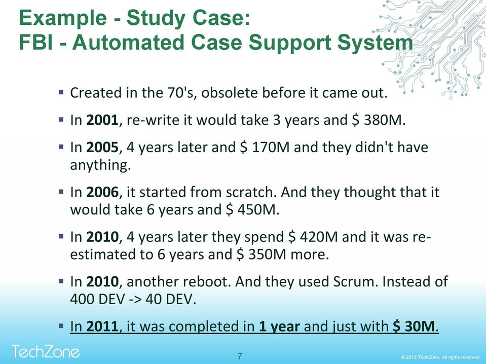In 2006, it started from scratch. And they thought that it would take 6 years and $ 450M.
